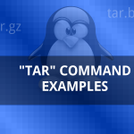 10 quick tar command examples to create/extract archives in Linux