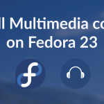 How to install multimedia codecs on Fedora 22/23